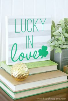 Painted & Distressed Lucky In Love Sign for St. Patrick's Day.