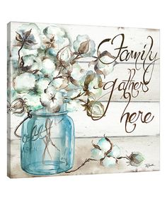 Look at this 'Family Gathers Here' Mason Jar Wrapped Canvas on #zulily today!