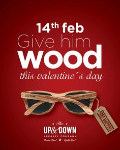 The Up & Down Apparel Company Valentine's Day ad – Give him wood Creative Advertising, Valentines Outfits, Valentines Day, First Ad, Wedding Graphics, Clothing Company, Apparel Company, Day Up, Ad Design
