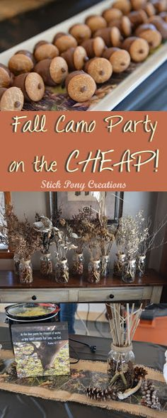 Stick Pony Creations: Fall Camo Party on the CHEAP! Amazing mason jar decorations with acorns and pine cones - even bullet casings.  Perfect for a bachelor party, birthday party, deer season or even a camo Wedding!