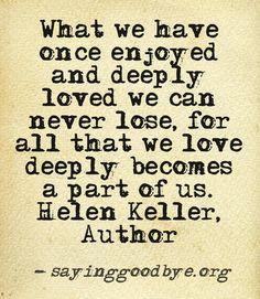 What a nice thought.  Helen Keller's wisdom always amazes me.