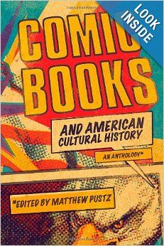 Comic Books and American Cultural History: An Anthology: Matthew Pustz: 9781441172624: Amazon.com: Books
