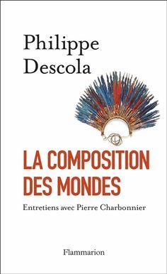 La composition des mondes / Philippe Descola