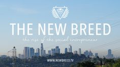 """""""The Rise of the Social Entrepreneur"""" to be the focus of @NewBreedMovie documentary.  Crowdfunding campaign ends today!"""