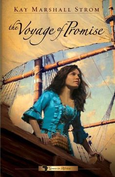 The Voyage of Promise: Grace in Africa Series #2 by KAY MARSHALL STROM, http://smile.amazon.com/dp/B0043VEGQ6/ref=cm_sw_r_pi_dp_TmqAub1FT6QHP