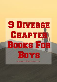 9 Diverse Chapter Books For Boys and includes several series! via I'm Not the Nanny#weneeddiversebooks