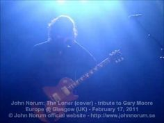 John Norum: The Loner (tribute to Gary Moore) - Glasgow (UK) February 17, 2011 © John Norum official website - http://www.johnnorum.se/  Let's subscribe to John's YouTube channel at https://www.youtube.com/user/JohnNorumOFFICIAL