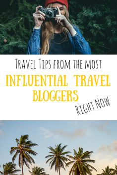 Travel Tips You Need From The Most Influential Travel Bloggers - Part Two