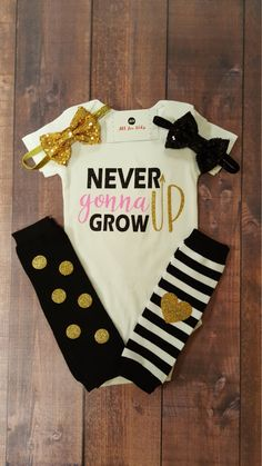 Check out this item in my Etsy shop https://www.etsy.com/listing/498674968/baby-clothes-never-gonna-grow-up