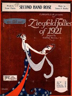 Hanley, James F. Second Hand Rose. Words by Grant Clarke Sung by Miss Fanny Brice in the Ziegfeld Follies of Cover illustration: Wohlman. New York: Shapiro, Bernstein and Co. Old Sheet Music, Vintage Sheet Music, Song Sheet, Piano Sheet, Roaring Twenties, The Twenties, Folies Bergeres, Rose Music, History Articles