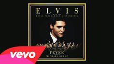 Elvis Presley - Fever (Pseudo Video) ft. Michael Bublé