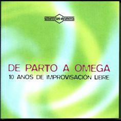 De Parto a Omega. 10 anos de improvisación libre
