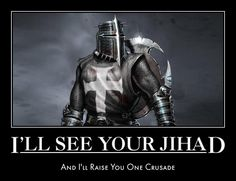 I'll see your Jihad and raise you one Crusade