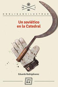 """""""Un soviético en la catedral"""", Eduardo Rodrigálvarez. Libros del KO, 2014"""