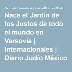 Nace el Jardín de los Justos de todo el mundo en Varsovia | Internacionales | Diario Judío México