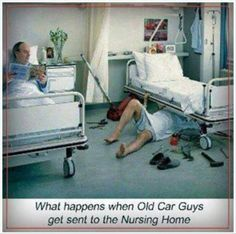 What happens when Old Car Guys get sent to the Nursing Home
