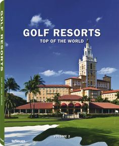 © Golf Resorts Top of the World Volume 2, The Biltmore Hotel, Coral Gables, Florida, USA, published by teNeues, www.teneues.com. Photo © courtesy of The Biltmore