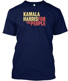 Discover Kamala Harris 2020 T Shirts For People Women's T-Shirt, a custom product made just for you by Teespring. - Grab Now For The People T Shirt. Kamala Harris, Twitch Hoodie, Hoodies, Sweatshirts, Just For You, T Shirts For Women, Navy, People, Sleeves