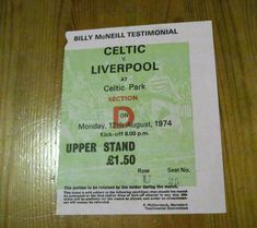 BILLY McNEIL TESTIMONIAL     CELTIC  FC  V   LIVERPOOL  1974  LARGE  TICKET