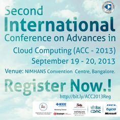Accelerate Your Cloud Strategy. Register today and get the skinny on current trends & advances in the #CloudComputing‬ only at Second International Conference on Advances in Cloud Computing happening this September 19-20 at NIMHANS Convention Centre Bangalore‬.