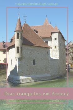 Palais de l'Isle, Annecy, France Annecy France, My Photos, Travel In Europe, City, Viajes, Alps, Park, Boats