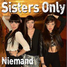 """Nieuwe Single: Sisters Only - """"Niemand"""""""