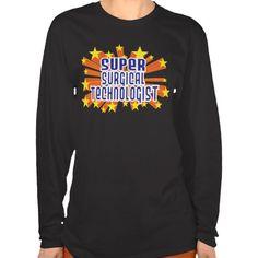 Super Surgical Technologist T Shirt, Hoodie Sweatshirt
