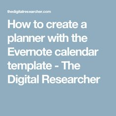 How to create a planner with the Evernote calendar template - The Digital Researcher
