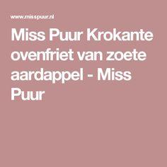 Miss Puur Krokante ovenfriet van zoete aardappel - Miss Puur
