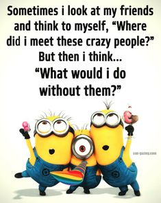 Most memorable quotes from Minions, a movie based on film. Find important Minions Quotes from film. Minions Quotes about Best Quotes Minion and Funny Yet Nonsense Minion Quotes. Check InboundQuotes for