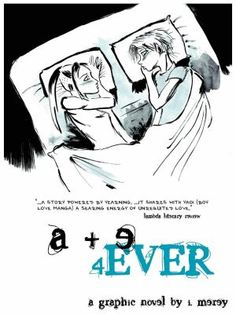 2012 Stonewall Award: a + e 4EVER is a graphic novel set in that ambiguous crossroads where love and friendship, boy and girl, straight and gay meet. It goes where few books have ventured, into genderqueer life, where affections aren't black and white.