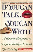 If You Can Talk, You Can Write: A Proven Program to Get You Writing & Keep You Writing by Joel Saltzman Writing Advice, Writing Resources, Writing A Book, What About Bob, Wonder Book, Wit And Wisdom, Paperback Books, Nonfiction Books, Reading Lists