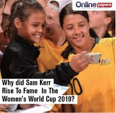 The heroics of Sam Kerr in the Women's World Cup 2019 have become the talking point. Read more about her exploits in the field in our news segment. World Cup Match, Women's World Cup, Latest Football News, Online Paper, Paper News, Talking Points, 25 Years Old, Lionel Messi, Read More