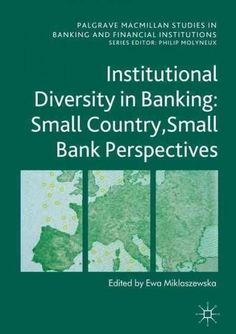 Institutional Diversity in Banking: Small Country, Small Bank Perspectives