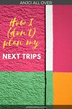 ANJCI ALL OVER | How I (Don't) Choose My Next Destination #travelplanning
