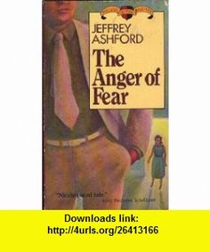 The Anger of Fear (9780802730800) Jeffrey Ashford , ISBN-10: 0802730809  , ISBN-13: 978-0802730800 ,  , tutorials , pdf , ebook , torrent , downloads , rapidshare , filesonic , hotfile , megaupload , fileserve Good Night, Things I Want, Tutorials, Pdf Book, Books, Nighty Night, Livros, Have A Good Night, Book