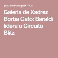 Galeria de Xadrez Borba Gato: Baraldi lidera o Circuito Blitz