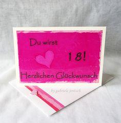 """Glückwunschkarten - Geburtstagskarte zum 18. Geburtstag """"pink"""" - ein Designerstück von Gabriele-Jentsch bei DaWanda"""