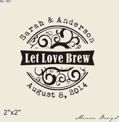 "$18.00 with shipping. DIY Wedding Favor - Let Love Brew- Custom Rubber Stamp , custom logo stamp-Custom Stamp -wedding Stamp- 2"" x2"""