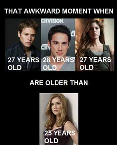 Lol    :)  TVD                                                      P.S. Wow None of them, look that old..