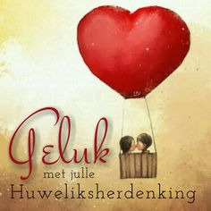 Geluk met julle Huweliksherdenking Happy Wedding Wishes, Happy Wedding Anniversary Wishes, Funny Happy Birthday Wishes, Happy Birthday Cards, Happy Anniversary Quotes, Anniversary Greetings, Aniversary Wishes, Afrikaanse Quotes, Love My Sister