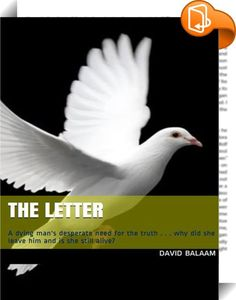 The Letter    ::  Michael Parker is dying. Now, alone, save for his loyal housekeeper, Smithy, he reminisces on a wonderful love affair he had in the summer of 1965. Dianne was on study leave at the British Museum when they met.  Then one day she left, never to be heard of again.  Now at 75, with only six months to live, he asks his solicitor to send him someone who can find Dianne, and find the truth about why she left so suddenly, before he dies. James Lacey, from solicitor's Morris,...
