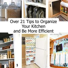 Organization. Over 21 Tips to Organize Your Kitchen and Be More Efficient