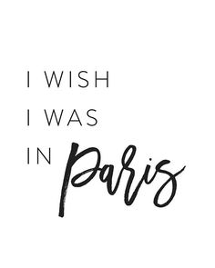 TypographyI Wish I was in Paris French Words Paris