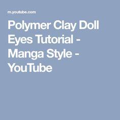 Polymer Clay Doll Eyes Tutorial - Manga Style - YouTube