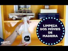 COMO LIMPAR OS MÓVEIS DE MADEIRA: MDF, LAMINADOS E LACA | Organize sem F...
