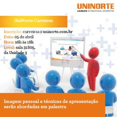 Imagem pessoal e técnicas de apresentação serão abordadas em palestra | Blog de notícias do UniNorte