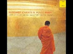 Buddhist Chants & Peace Music - Music For Reflaction & Relaxation From T...