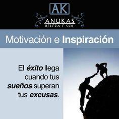 #Motivación El éxito llega cuando tus sueños superan las excusas