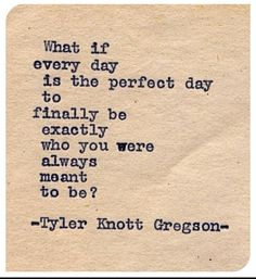 Exactly who you were meant to be...